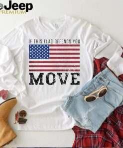 If this flag offends you move American flag shirt