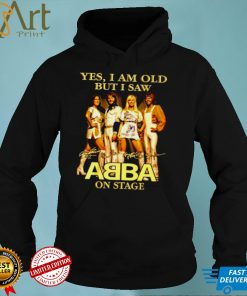 Yes I am old but I saw ABBA on stage signatures shirt